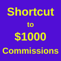 Shortcut to $1K commissions