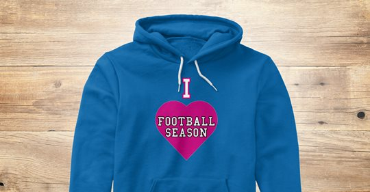 I love football season hoodie